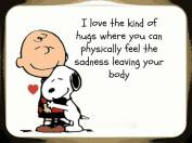 I love the kind of hugs where you can physically feel the sadness leaving your body