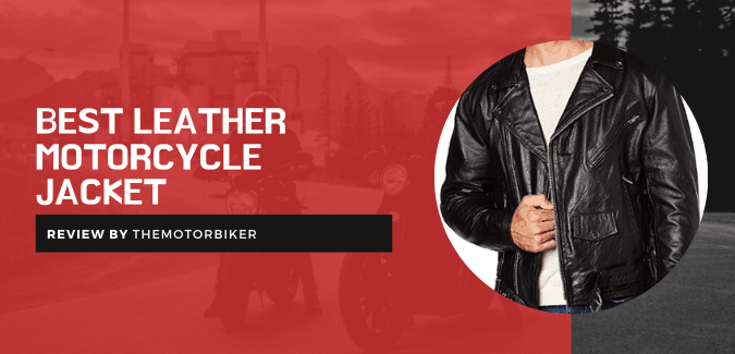 Best Leather Motorcycle Jacket Reviews  – Experts' View!