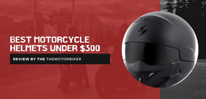 Best Motorcycle Helmets Under 300 : Utmost Safety!