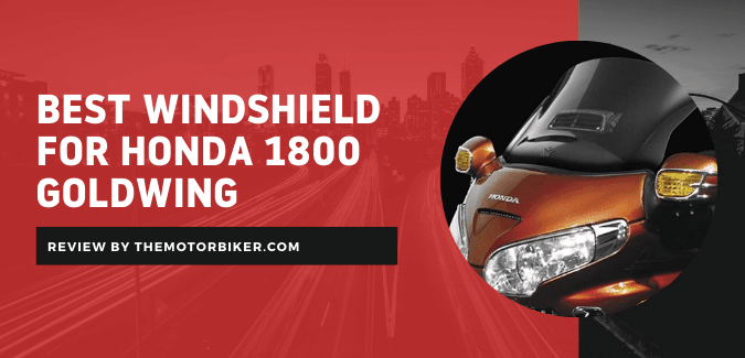 Best Windshield for Honda 1800 Goldwing – As Short Listed!
