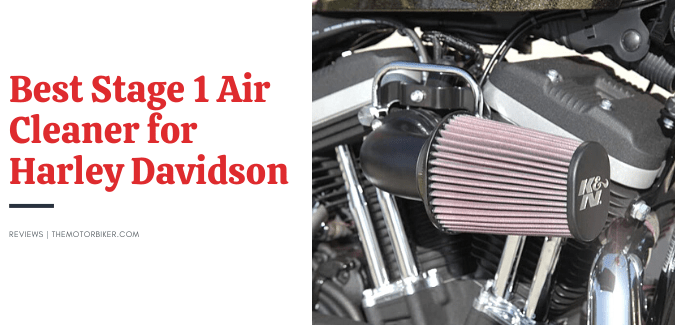 Best Stage 1 Air Cleaner for Harley Davidson [All Models]