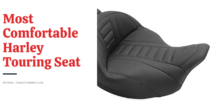 most comfortable harley touring seat