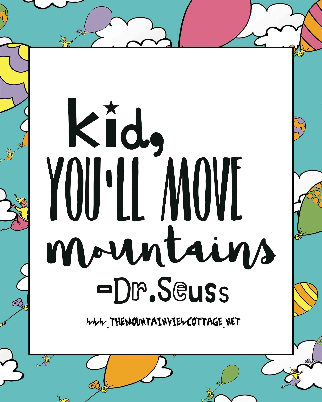 Dr Seuss Graduation Quotes : seuss, graduation, quotes, Incredible, Dr.Seuss, Quotes, Mountain, Cottage