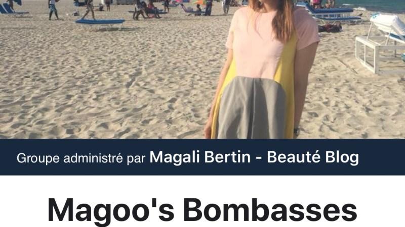 Je suis une Magoo's bombasse du club de Magali Bertin!