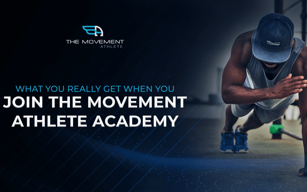 What you really get when you join The Movement Athlete Academy