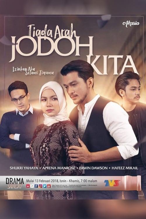 Tiada Arah Jodoh Kita : tiada, jodoh, Tiada, Jodoh, Series, 2018-, Movie, Database, (TMDb)