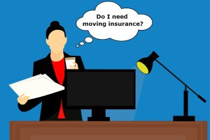 It is always the good idea to have a moving insurance.