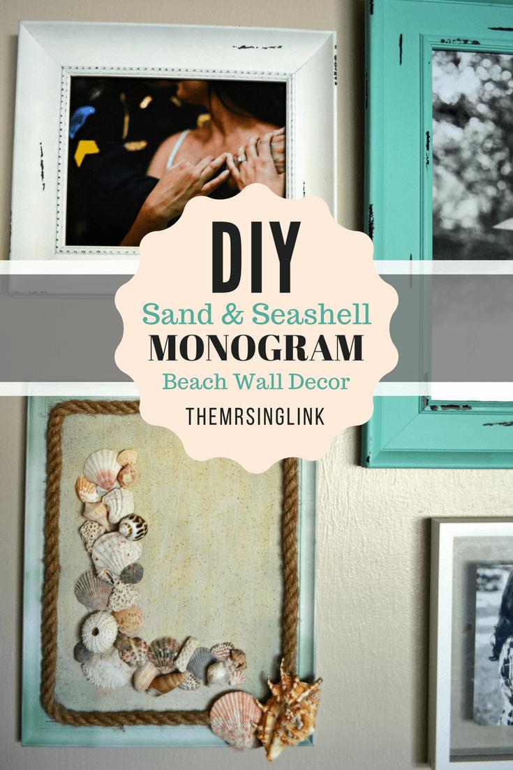 DIY Sand And Seashell Monogram Beach Wall Decor
