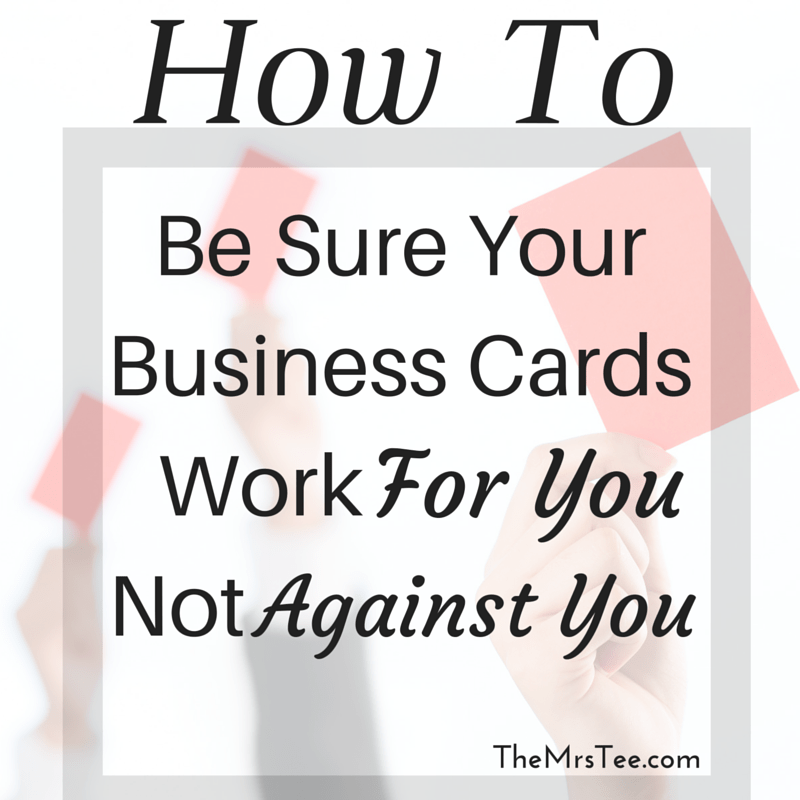 How To Be Sure Your Business Cards Work For You Not Against You
