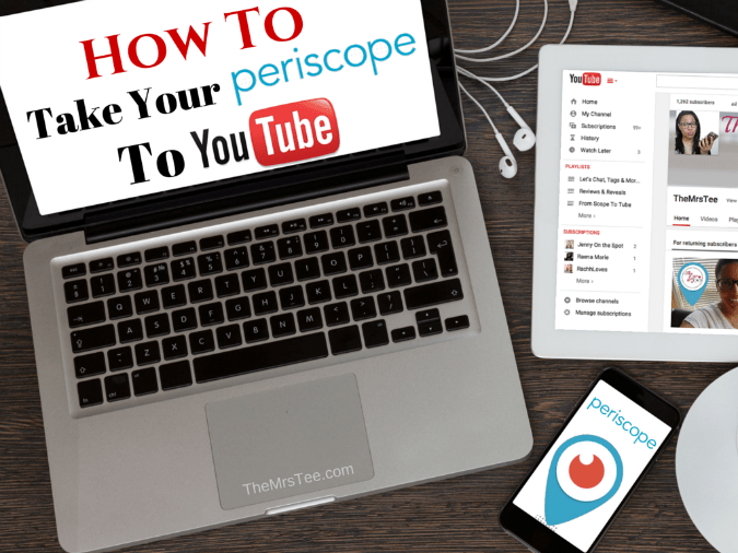 How To Take Your Periscope To YouTube