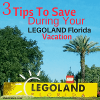 3 Tips To Save During Your LEGOLAND Florida Vacation