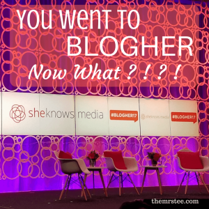 You Went To BlogHer . . . Now What?!?! | TheMrsTee.com