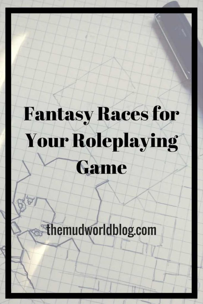 Fantasy Races for Your Fantasy Roleplaying Game