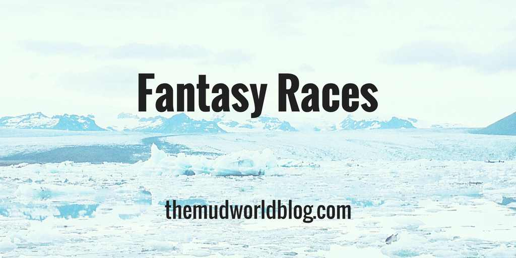 Fantasy Races For Your Roleplaying Game - The Mudworld Blog