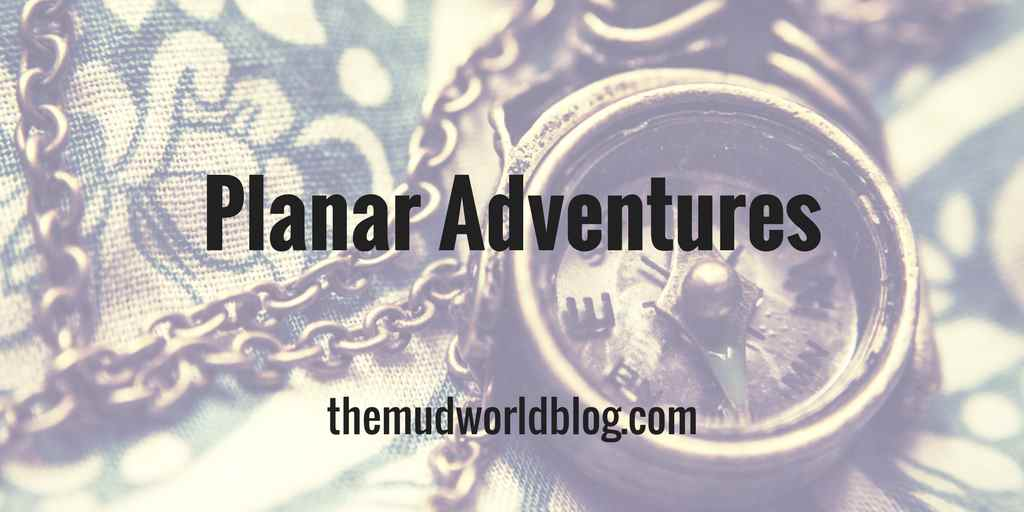 How to Create Planar Adventures