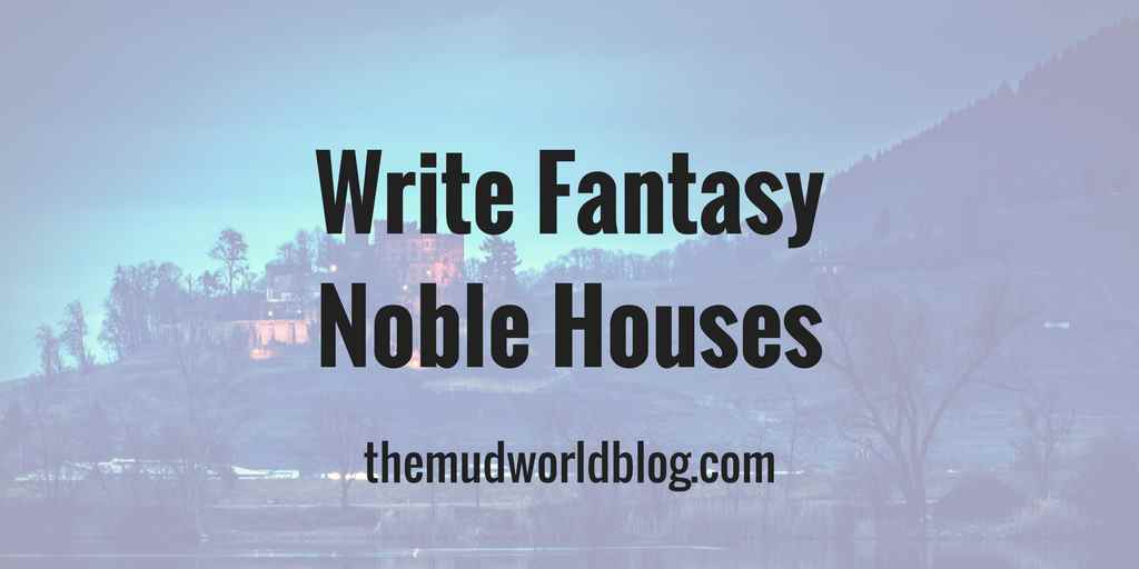 How to Write Fantasy Noble House