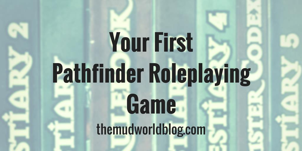 Your First Pathfinder Roleplaying Game