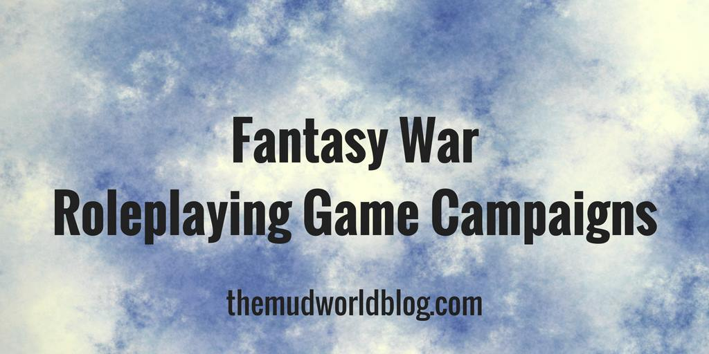Fantasy War Roleplaying Game Campaigns