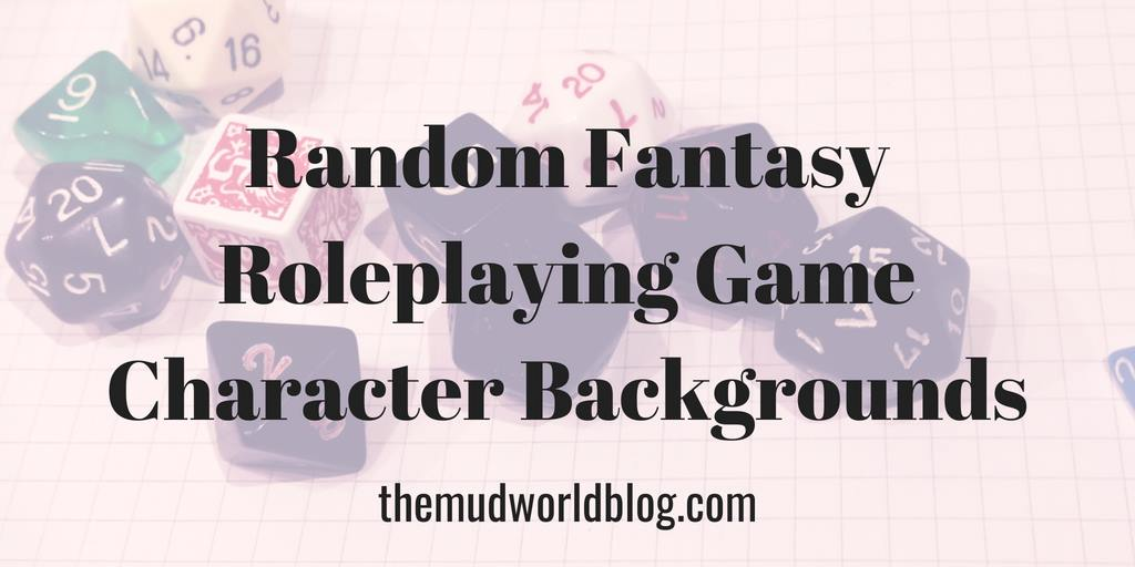 Random backgrounds for fantasy roleplaying games helps fast roleplaying game character generation and makes it easier to set up a new campaign.