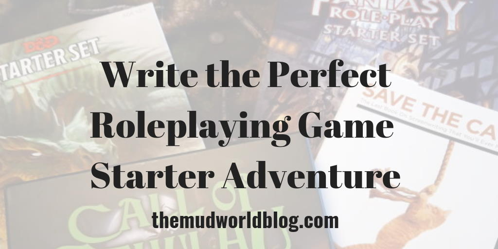 How To Write the Perfect Roleplaying Game Starter Adventure