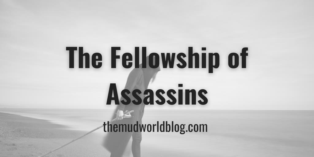 The Oldest Art: Life in the Fellowship of Assassins