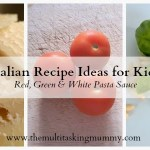 Italian Recipes for Kids: Red, Green & White Pasta Sauce
