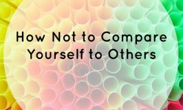 How Not To Compare Yourself To Others