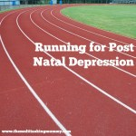 Running for Post Natal Depression