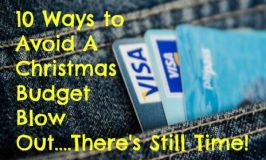 10 Ways to Avoid A Christmas Budget Blow Out….There's Still Time!