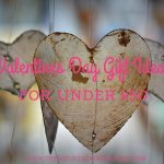 Valentines Day Gift Ideas for Under $50
