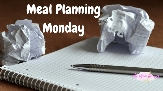 Meal Plan Monday – W/c 4th September – The Mum Diaries