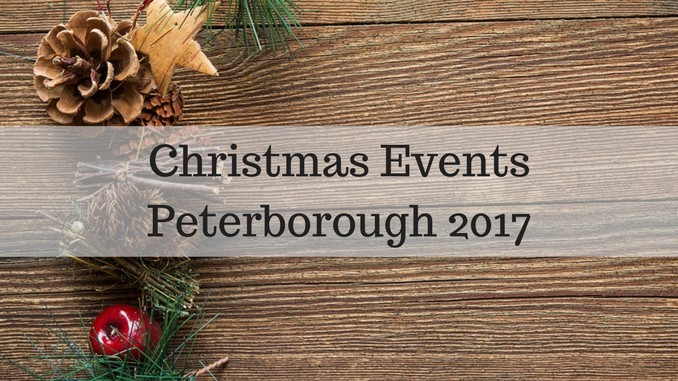 Christmas Events in Peterborough 2017