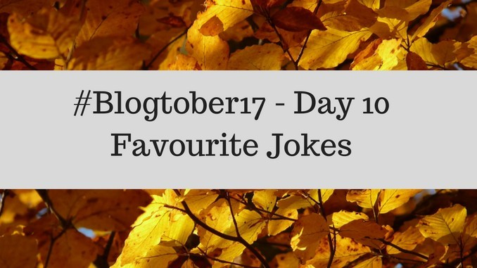 #Blogtober17 – Day 10 – Favourite Joke