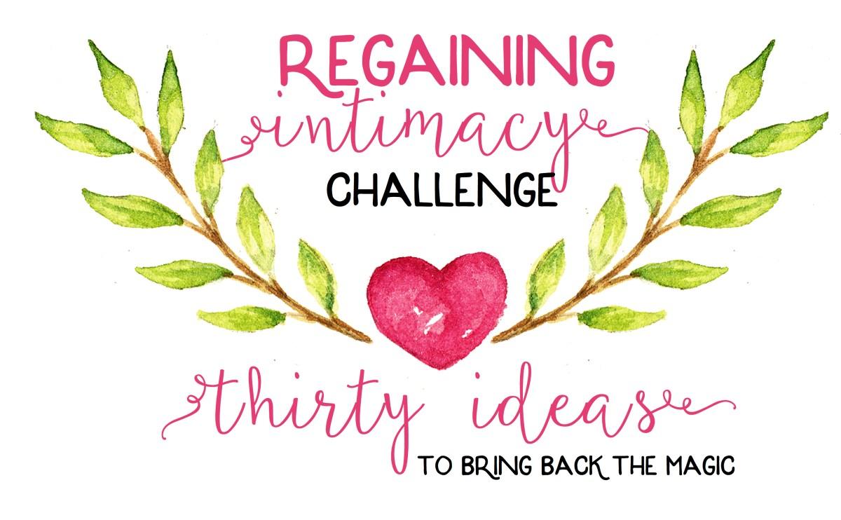 Regaining the intimacy challenge
