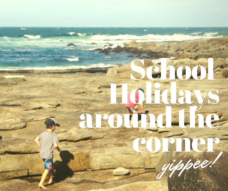 School Holidays around the corner