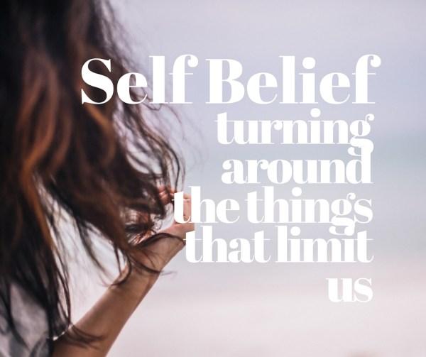 Self Belief - turning around