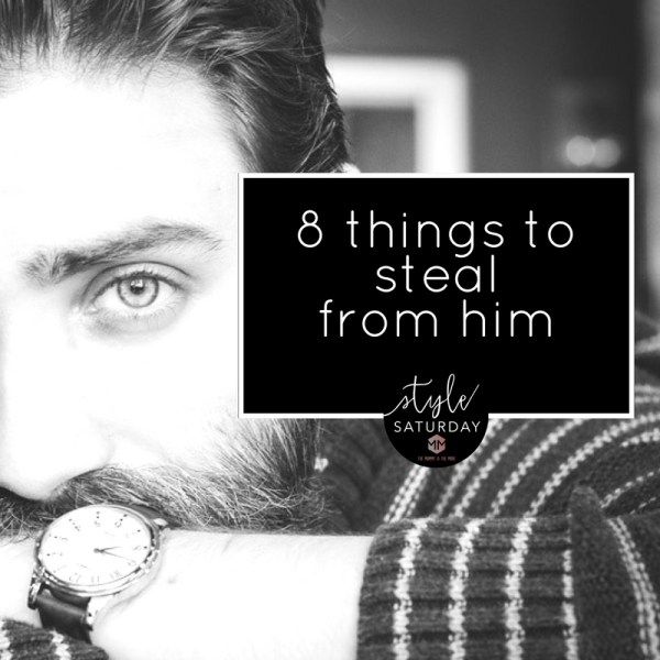 8 things to steal from him