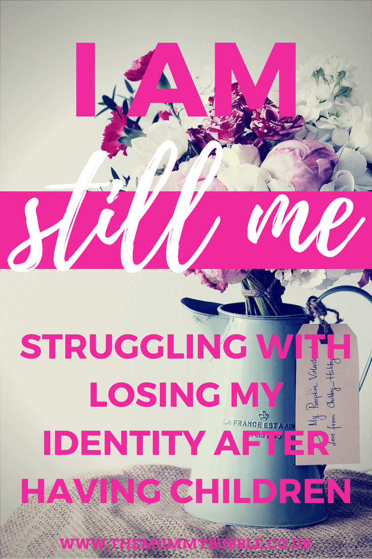 I am still me: struggling with losing my identity after having children | parenting |