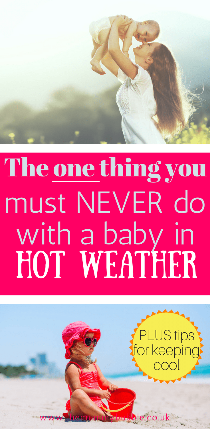 What not to do with a baby in hot weather - plus lots of tips for keeping children cool in the summer