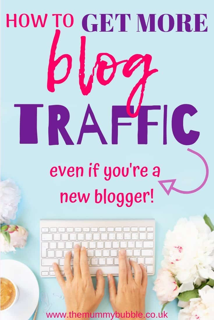 How to get more blog traffic, even if you're a new mummy blogger