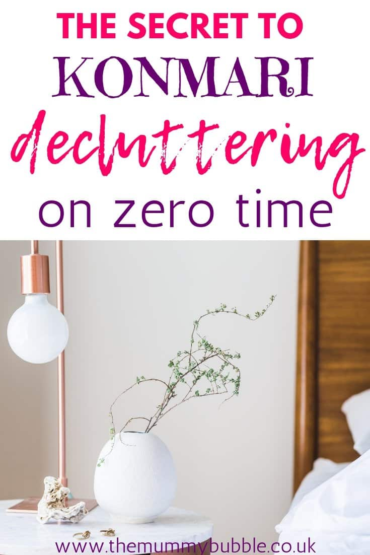 The secret to KonMari decluttering on zero time when you're a busy mama