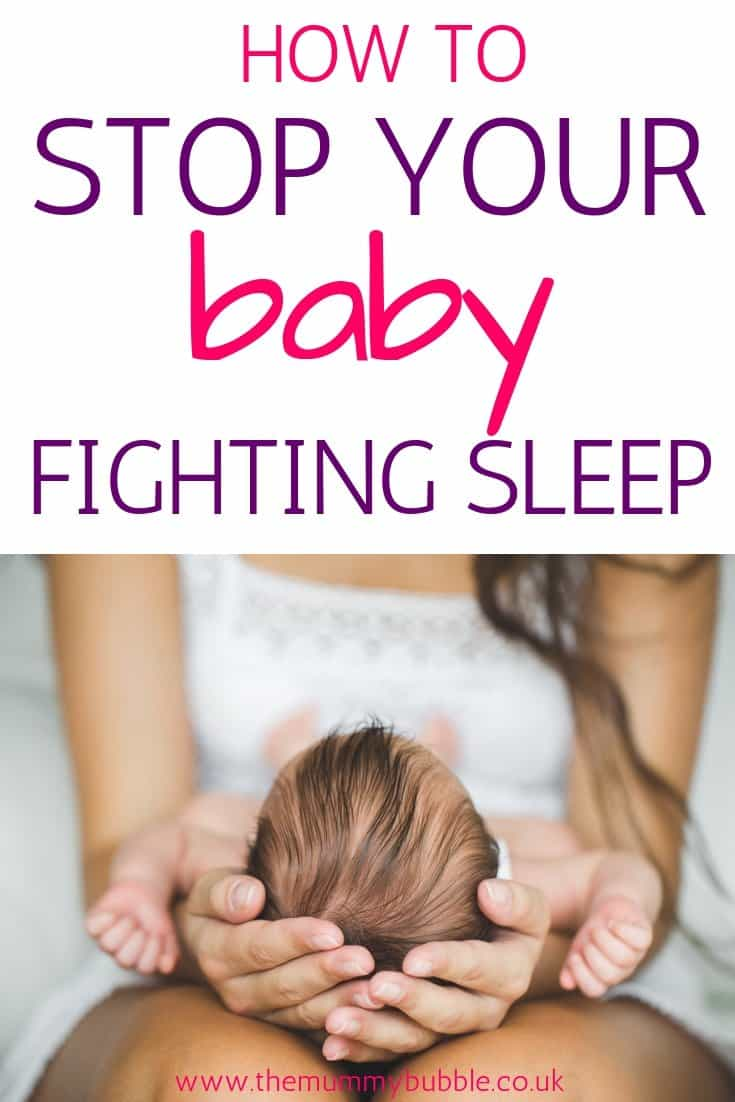 How to stop your baby from fighting sleep