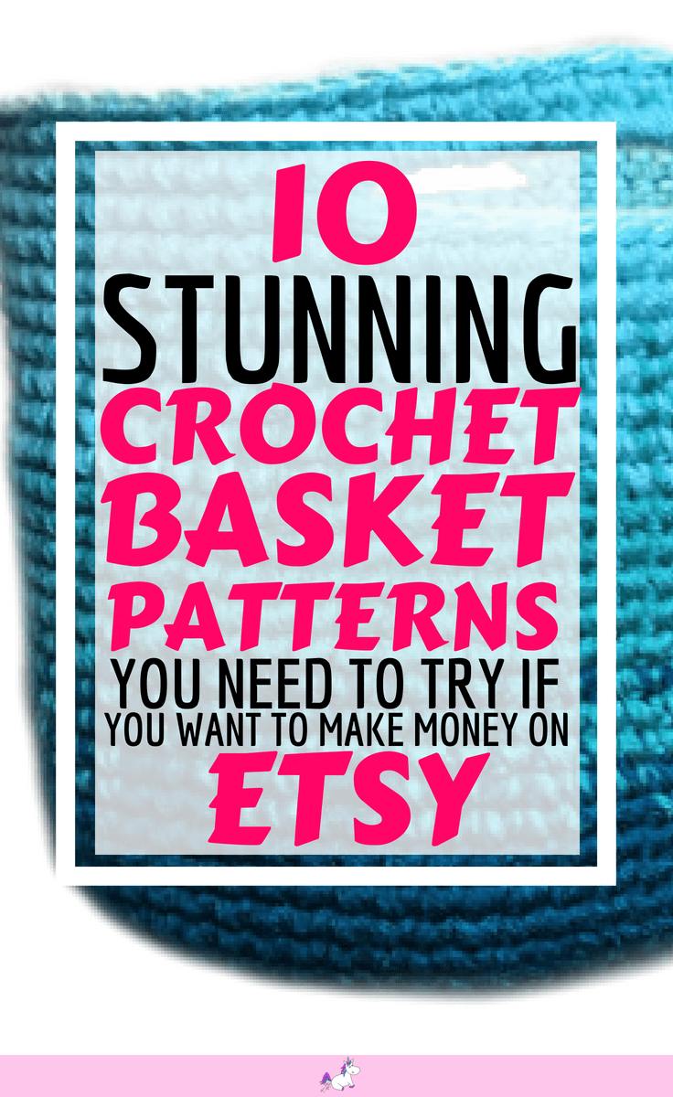 10 Stunning crochet basket patterns you need to try if you want to make money on Etsy #makemoneyfromhome #craftstosell