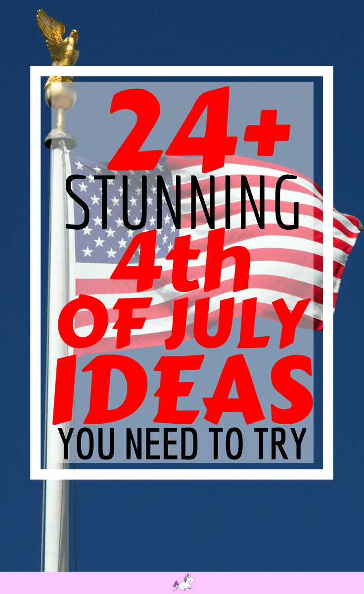24 Best Fourth Of July Party Ideas You Need To Try This Year The