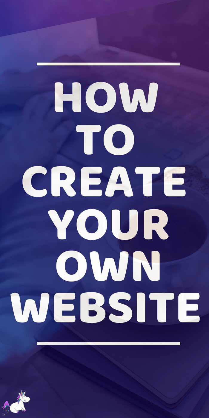 How to Create Your Own Website, a Step by Step Guide To Creating a Successful Blog Including Choosing Your Domain Name, Website Host, Blogging Platform and Website Theme