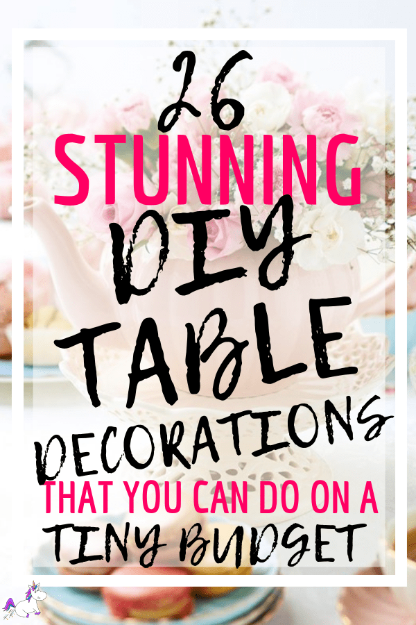 26 Stunning Table Decoration Ideas You Can Do On A really Small Budget   DIY Centrepiece   DIY Home decor   Home decor inspiration   Home Decor On A Budget   Via: https://themummyfront.com #themummyfront #tabledecorationideas #diyhomedecor #tablecenterpiece #tablecenterpiecesforthehome   Table centerpieces for the home   table decorations for home   easy crafts