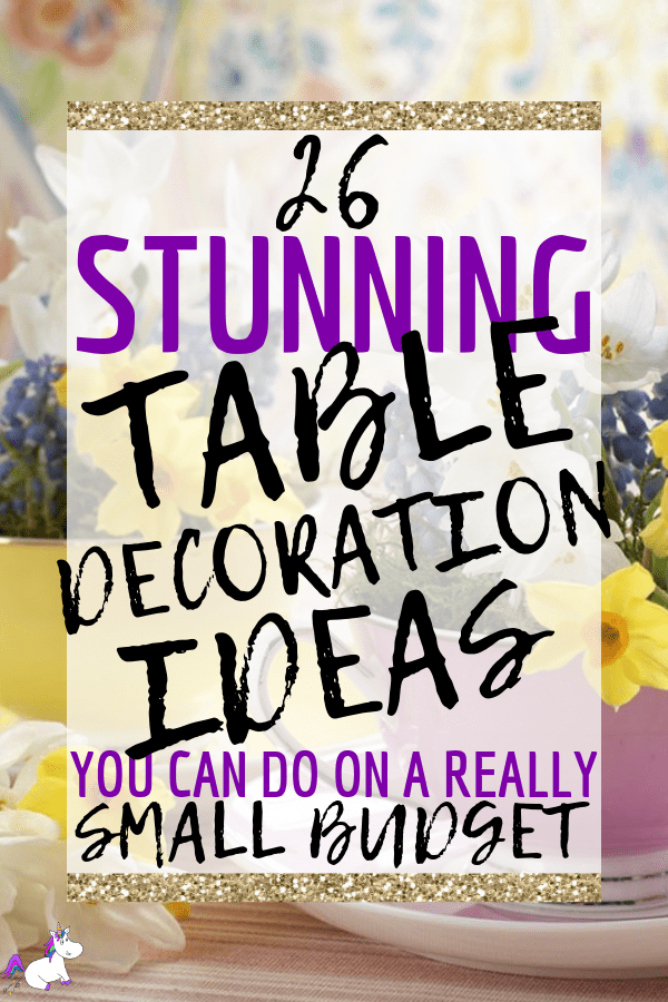 26 Stunning Table Decoration Ideas You Can Do On A really Small Budget | DIY Centrepiece | DIY Home decor | Home decor inspiration | Home Decor On A Budget | Via: https://themummyfront.com #themummyfront #tabledecorationideas #diyhomedecor #tablecenterpiece #tablecenterpiecesforthehome | Table centerpieces for the home | table decorations for home