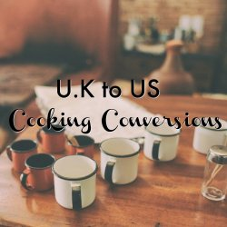U.K to US cooking conversions