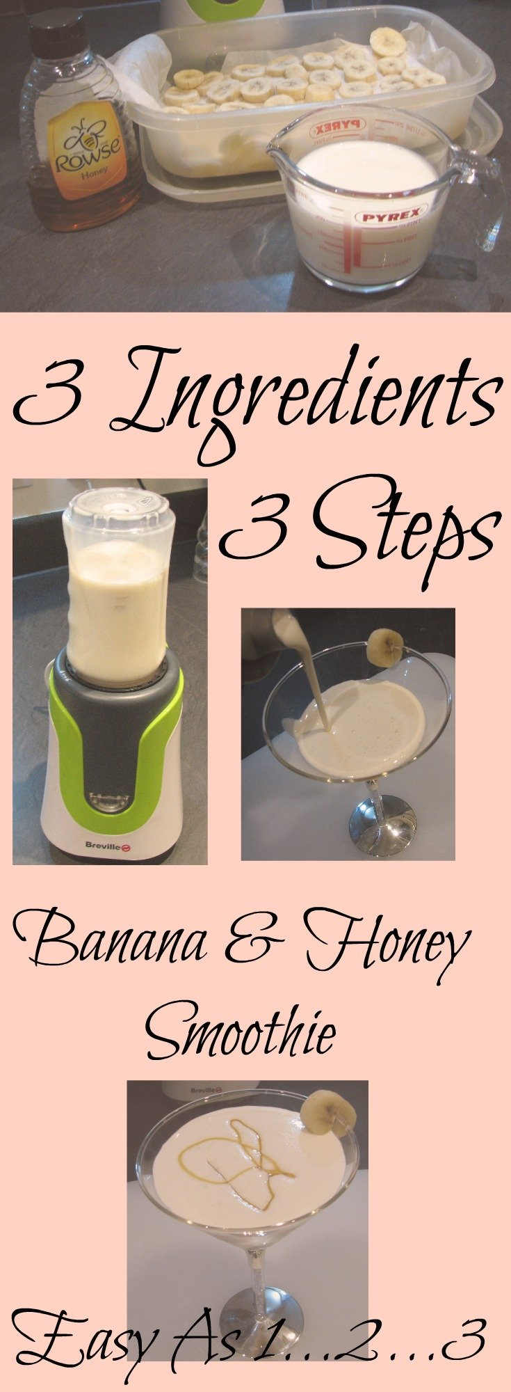 1...2...3 Banana & Honey Smoothie Recipe - 3 ingredients, 3 steps, very easy and most importantly very tasty!