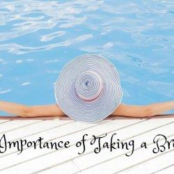 the importance of taking a break